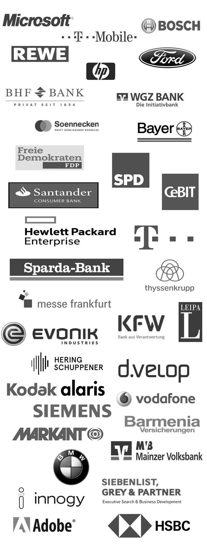 TELEKOM, MICROSOFT, BOSCH, REWE, FORD, HEWLETT-PACKARD, BHF BANK, T-MOBILE, WGZ BANK, NRW.BANK, SOENNECKEN, BAYER, FDP, SPD, CeBIT, SPARDA BANK, MESSE FRANKFURT, KREDITANSTALT FÜR WIEDERAUFBAU (KFW), THYSSENKRUPP, LEIPA, EVONIK INDUSTRIES